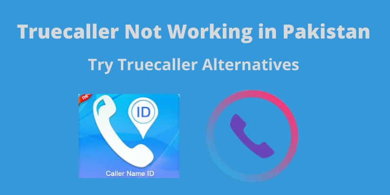 truecaller-not-working-in-pakistan-try-these-alternatives