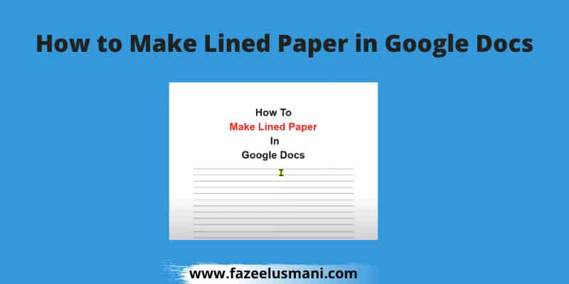 how-to-make-lined-paper-in-google-docs