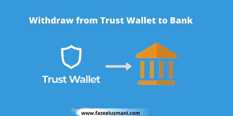 how-to-withdraw-money-from-trust-wallet-to-bank-account
