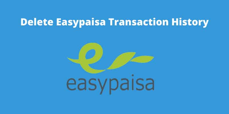 how-to-delete-transaction-history-in-easypaisa-app