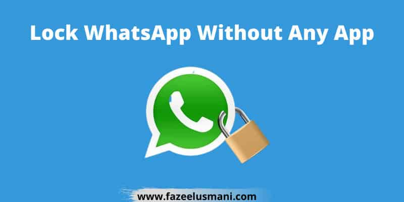 how-to-lock-whatsapp-without-any-app