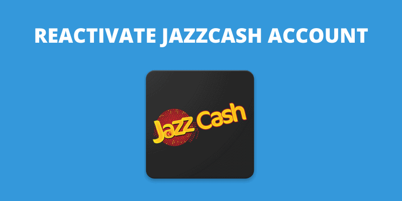 how-to-reactivate-jazz-cash-account