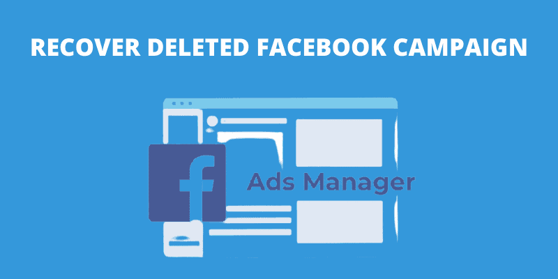 how-to-recover-deleted-campaign-facebook