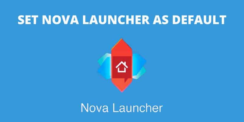how-to-set-nova-launcher-as-default